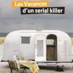 Vacances d'un serial killer